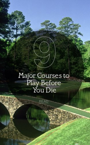 9 Major Championship Courses to Play Before You Die