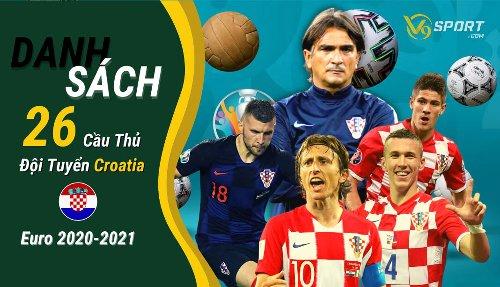 Danh Sách 26 Cầu Thủ Đội Hình Tuyển Croatia Euro 2020–2021