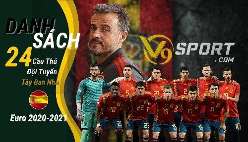 Danh sách chính thức 24 cầu thủ Tây Ban Nha thi đấu Euro2021