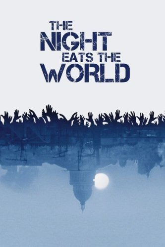 Zombie Movies. The Night Eats the World Review - Mother of Movies