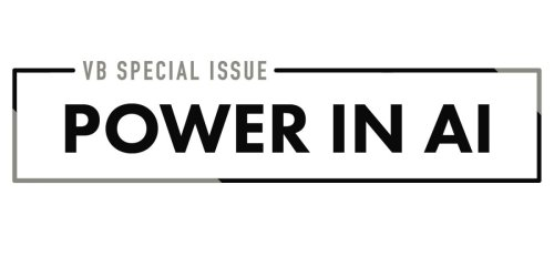 VB Special Issue: Power in AI cover image
