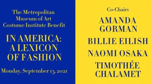 Met Gala Hosts Revealed! Timothée Chalamet, Billie Eilish, Naomi Osaka, and Amanda Gorman Will Cochair This Year's Event