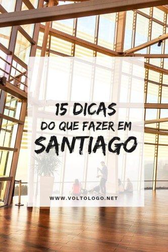 15 dicas do que fazer em Santiago, no Chile (Roteiro)