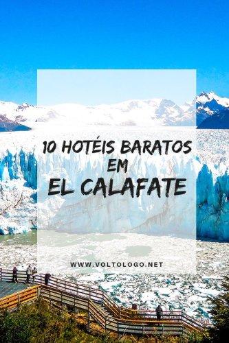 10 hotéis baratos em El Calafate [Que valem a pena!]