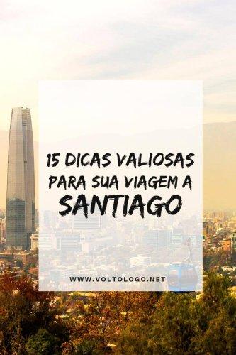 15 dicas valiosas para sua viagem a Santiago, no Chile