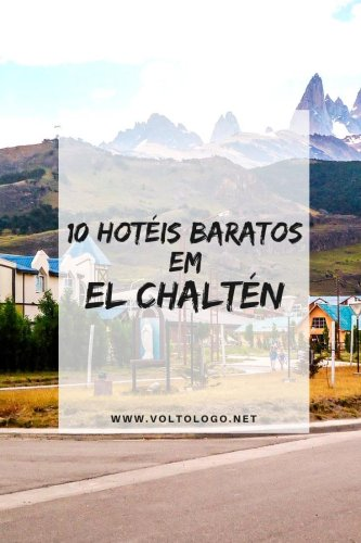 10 hotéis baratos em El Chaltén [Que valem a pena!]