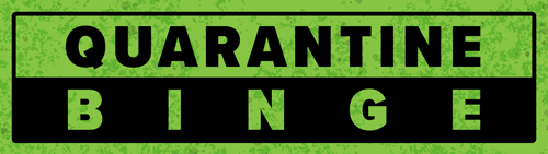 Quarantine Binge - Funny Or Die