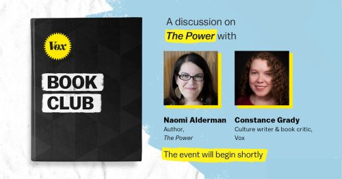 The Power author Naomi Alderman talks patriarchy and revenge with the Vox Book Club