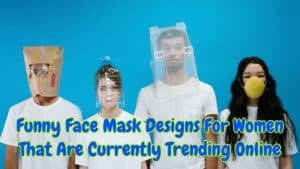 11 Funny Face Mask Designs For Women That Are Currently Trending Online