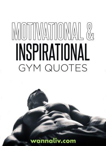 Amazing Motivational & Inspirational Gym Quotes
