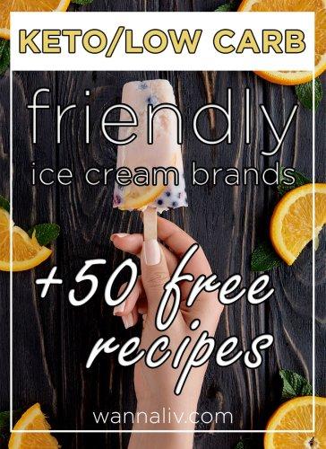 Keto/Low Carb Friendly Ice Cream Brands + 50 Free Recipes