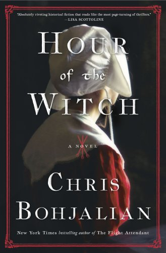 Chris Bohjalian's thriller 'Hour of the Witch' is historical fiction at its best