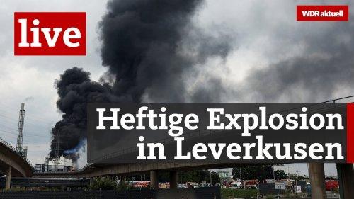 Jetzt live: Explosion in Leverkusen - Die aktuellen Infos zur Lage hier im Livestream