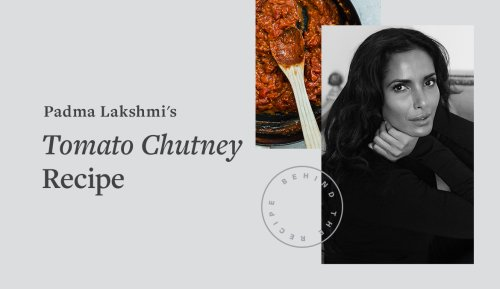 Padma Lakshmi's Tomato Chutney Recipe Amps Up the Flavor of Pretty Much Any Dish (and It's Kid-Approved)