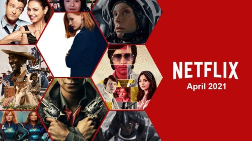 What's Coming to Netflix in April 2021