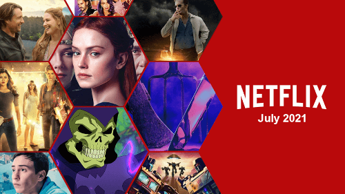 What's Coming to Netflix in July 2021 - What's on Netflix