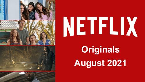 Netflix Originals Coming to Netflix in August 2021 - What's on Netflix