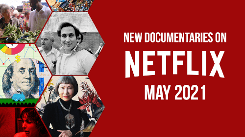 New Documentaries on Netflix in May 2021 - What's on Netflix