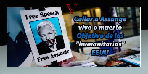 Objetivo: condenar a Julian Assange vivo o muerto