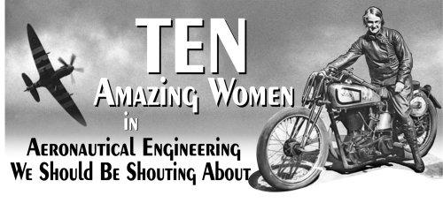 10 Amazing Women in Aeronautical Engineering We Should be Shouting About