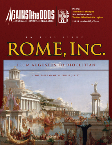 Interview with Philip Jelley Designer of Rome, Inc.: From Augustus to Diocletian 27 BCE – 286 CE in Against the Odds Magazine #53 from LPS Publishing
