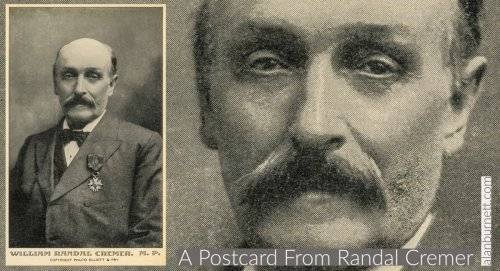 A Postcard From Randal Cremer