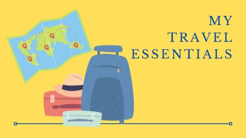 My travel essentials: What I take on the trip and not go without.