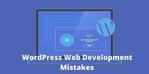 Stop Doing These 8 WordPress Web Development Mistakes