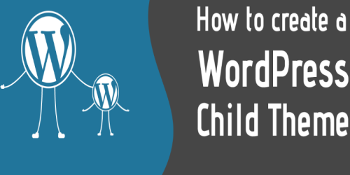 Why WordPress Child Theme is Important & How to Create it?