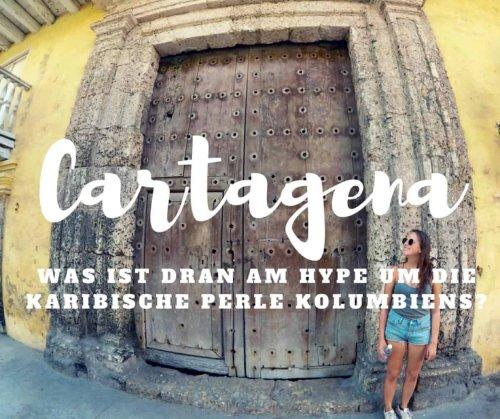 Was ist dran am Hype um Cartagena de Indias? - Unser Reisebericht • Marie von Worldonabudget