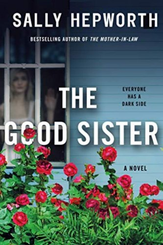 The Good Sister: By Sally Hepworth Is An Awesome Enthralling Domestic Drama Between Sisters