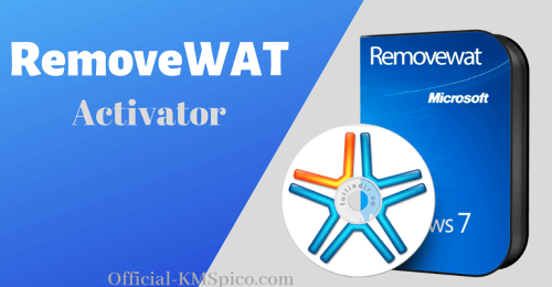 RemoveWAT 2.2.9 Activator Download For Windows [2021] - KMSpico Activator Official Site