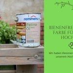 Bienenfreundliche Farbe für unser Hochbeet von Remmers [eco]