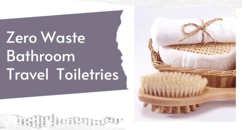 The Best Zero Waste Bathroom Toiletries