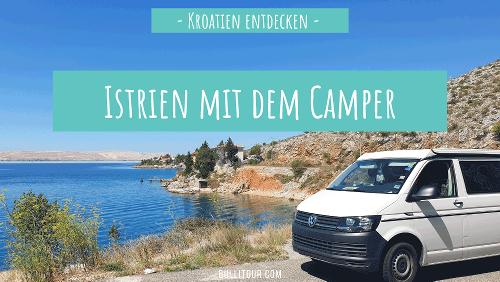 Istrien mit dem Camper entdecken | Die besten Tipps