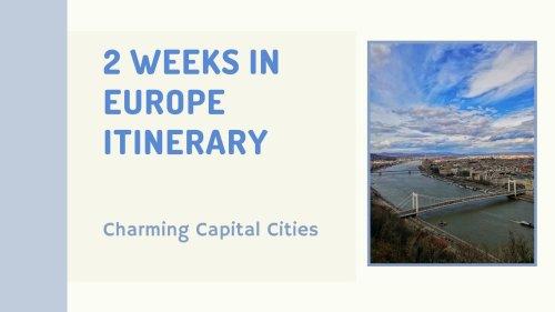 2 Weeks in Europe Itinerary : Charming Capital Cities   Looknwalk