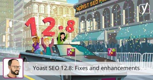 Yoast SEO 12.8: Fixes and enhancements
