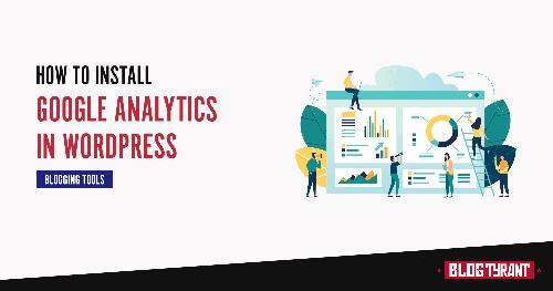 How to Install Google Analytics on Your WordPress Blog