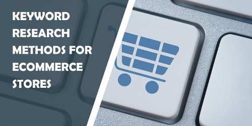 4 Interesting Keyword Research Methods for eCommerce Stores That Will Help Your Business Grow –