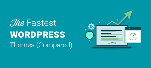 30 Fastest WordPress Themes to Speed Up Your Website
