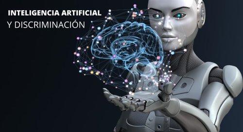 Inteligencia artificial: ¿ser o no ser discriminado?