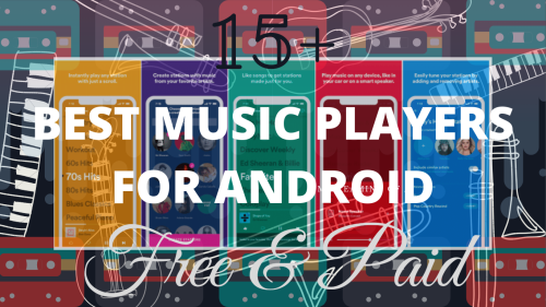 15+ Best Music Player Apps for Android [Free & Paid in 2021]