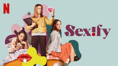 Grabbing It Head-On: Netflix's 'Sexify' Raises Pertinent Questions Around Women's Pleasure