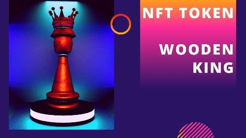 ✅ NFT TOKEN - Wooden King - Chess Piece