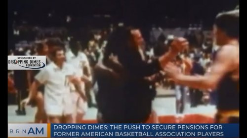 BRN AM    Dropping Dimes: Securing pensions for former American Basketball Association players