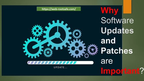 Why Software Updates and Patches are Important ?