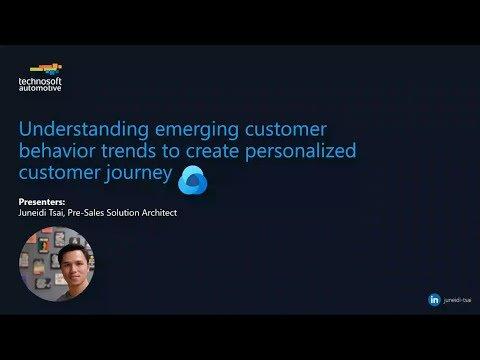 Understanding Emerging Customer Behavior Trends to Create Personalized Customer Journey