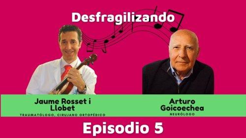 Con Jaume Rosset i Llobet: ¡Perdamos el control! Dolor y distonía en músicos | Episodio 5