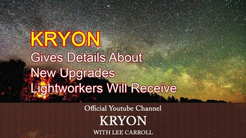 Kryon Gives Details About New Upgrades Lightworkers Will Receive