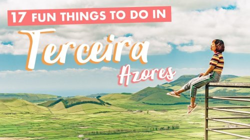 17 Fun Things to do in Terceira Island, Azores (Portugal)!